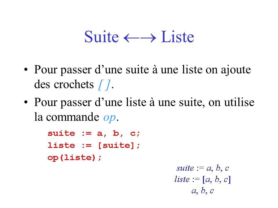 Suite  ListePour passer d'une suite à une liste on ajoute des crochets [ ].
